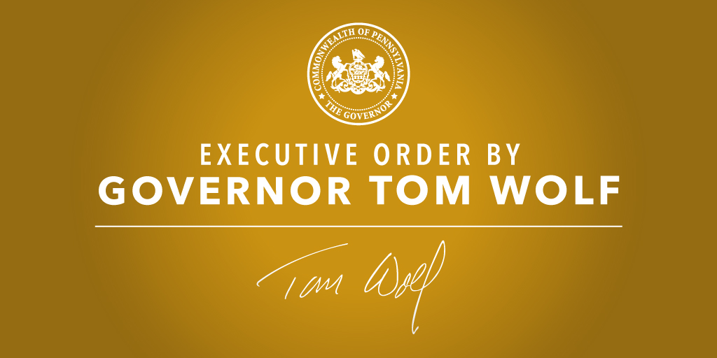 Executive Order by Governor Tom Wolf