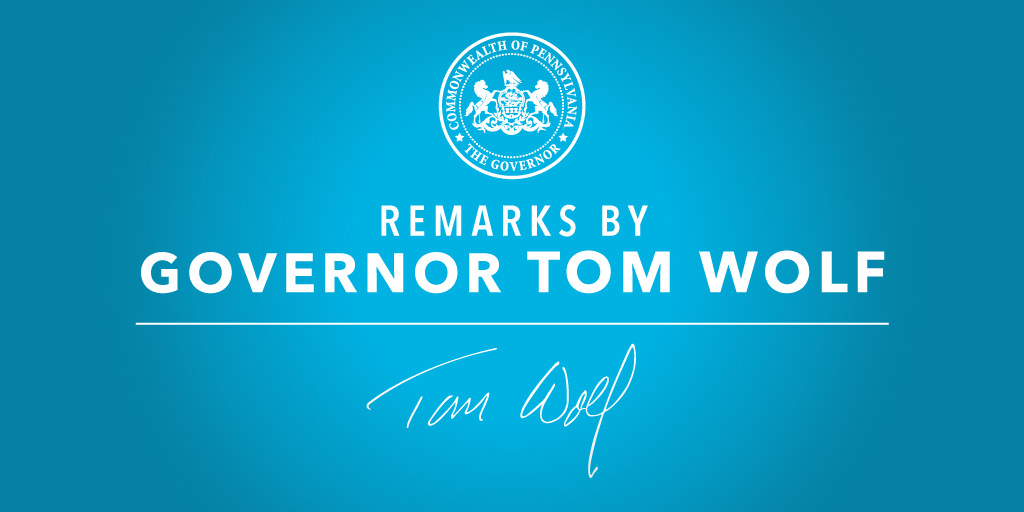 Remarks by Governor Tom Wolf