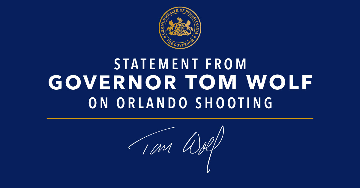 Governor Wolf's statement on Orlando shooting